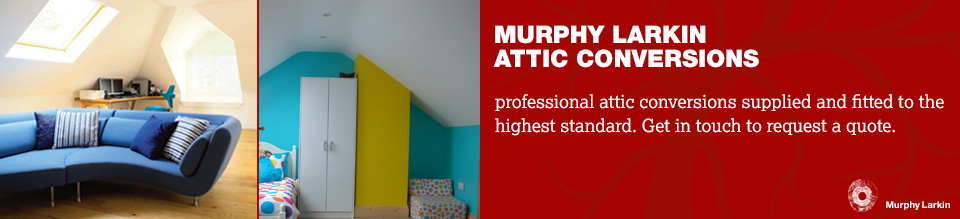 Murphy Larkin Attic Conversions