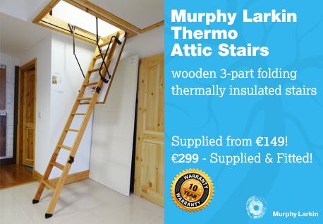 Our Attic Stairs and Ladders Range  sc 1 st  Murphy Larkin Timber products & Attic Stairs/Attic Ladders/Loft Stairs/ Loft Ladders Supplied and ...